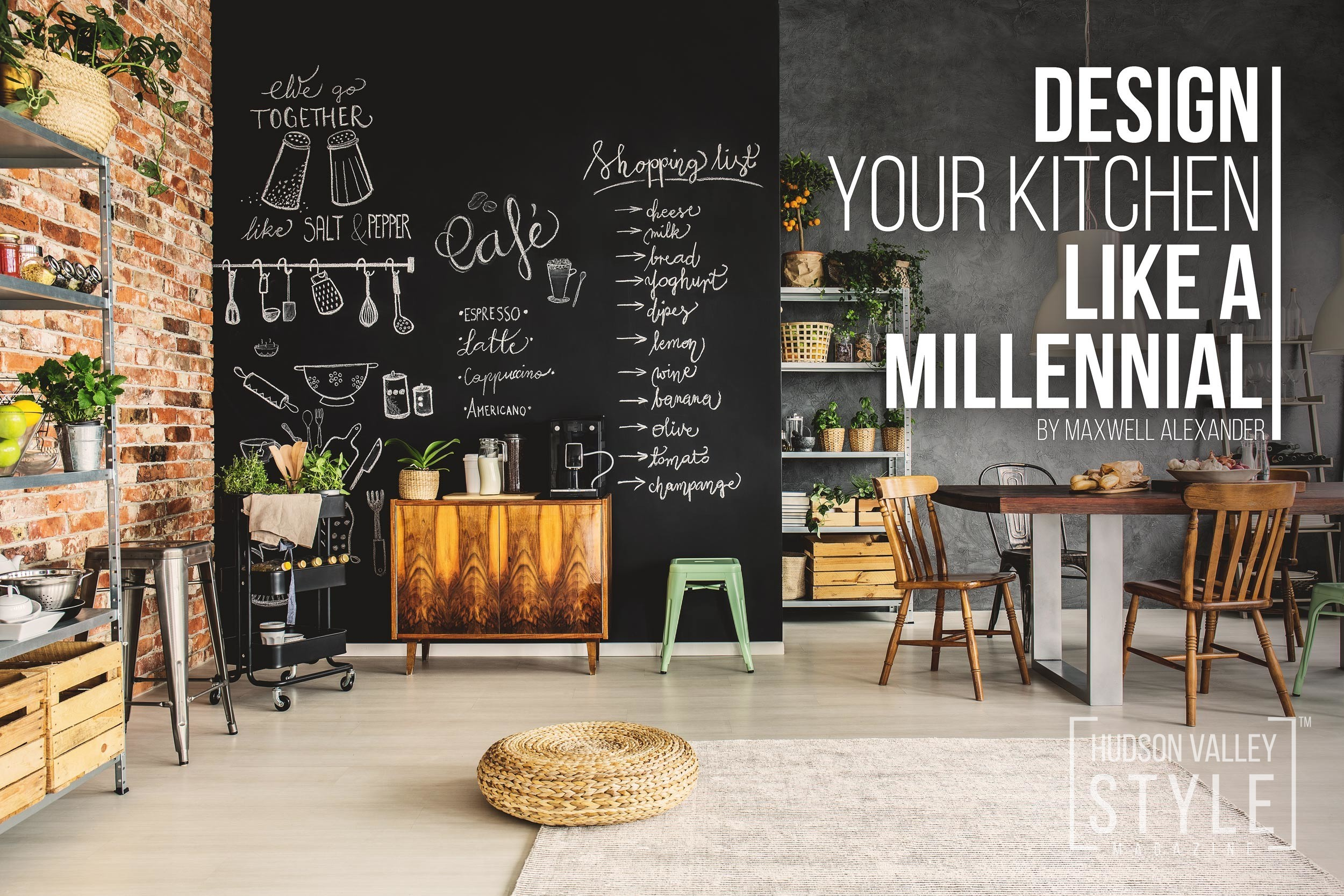 How to design your kitchen like a Millennial – Kitchen Design Trends – Hudson Valley Style Magazine