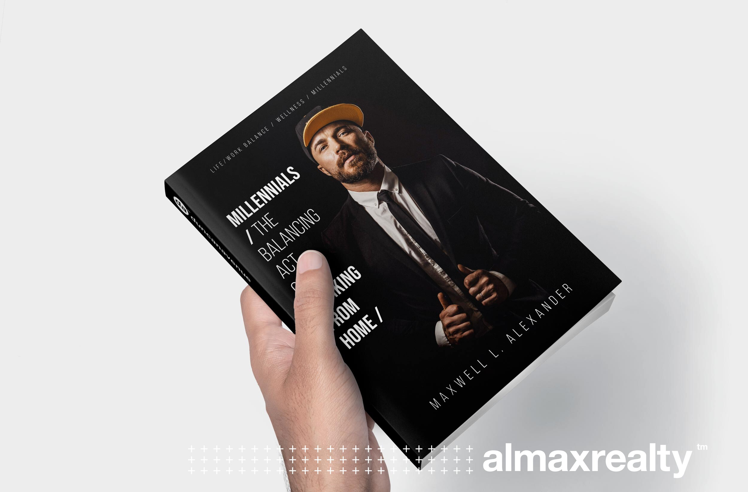 Millennials: The Balancing Act of Working from Home - New Book Announcement by Maxwell L. Alexander, CMO Almax Realty