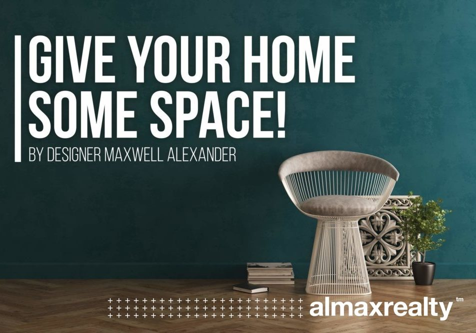 Give Your Home Some Space! Interior Design Tips for Small Living - by Interior Designer Maxwell Alexander